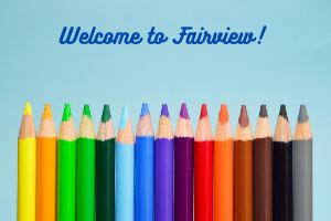 We are so glad you've joined our Fairview Family!