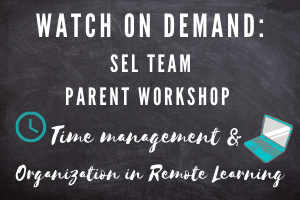 SEL Team Presents Parent Workshop: Strategies for Time Management and Organization