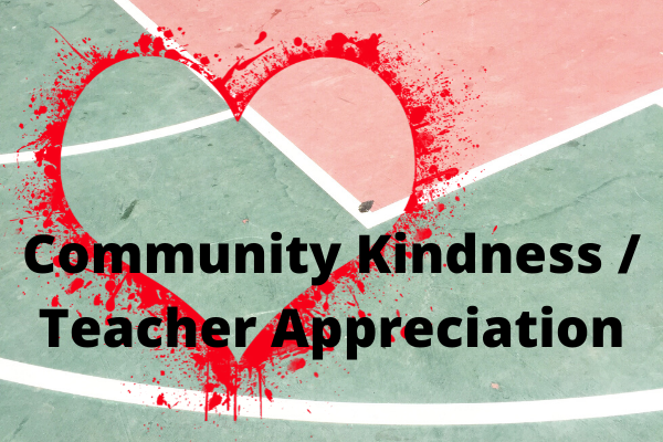 Teacher Appreciation / Community Kindness
