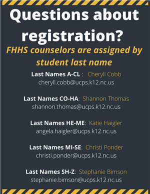 If you have questions about registration, contact the counselor assigned to your student by their last name.